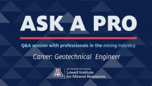 Ask a Pro: Q&A With Professionals in the Mining Industry. Career: Geotechnical Engineer
